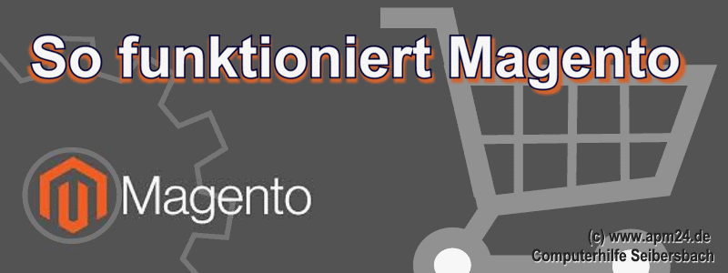 So funktioniert Magento